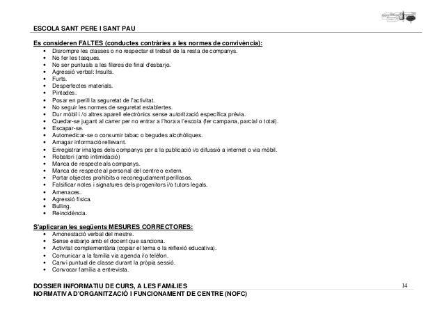 14  ESCOLA SANT PERE I SANT PAU  Es consideren FALTES (conductes contràries a les normes de convivència):  · Disrompre les...