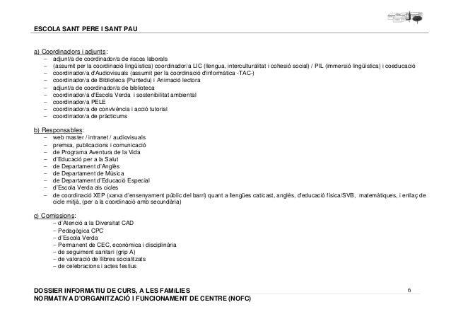 - adjunt/a de coordinador/a de riscos laborals  - (assumit per la coordinació lingüística) coordinador/a LIC (llengua, int...
