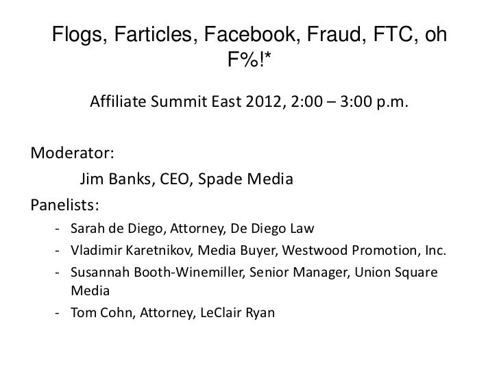 Flogs, Farticles, Facebook, Fraud, FTC, oh                      F%!*        Affiliate Summit East 2012, 2:00 – 3:00 p.m.Mo...