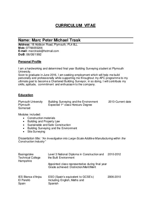 CURRICULUM VITAE Name: Marc Peter Michael Trask Address: 18 Addison Road, Plymouth, PL4 8LL Mob: 07766055206 E-mail: marct...