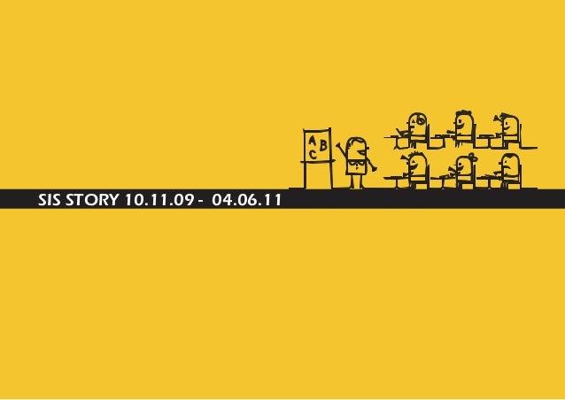 SIS STORY 10.11.09 - 04.06.11