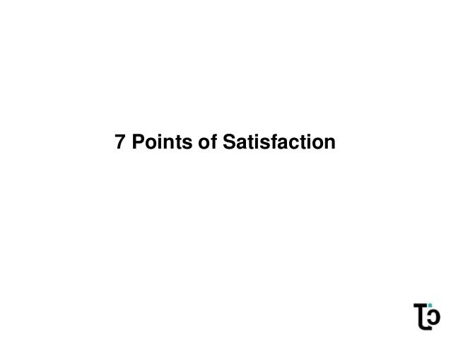 7 Points of Satisfaction