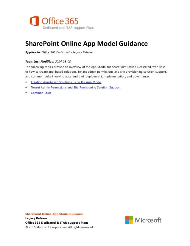 SharePoint Online App Model Guidance Applies to: Office 365 Dedicated – Legacy Release Topic Last Modified: 2014-08-08 The...