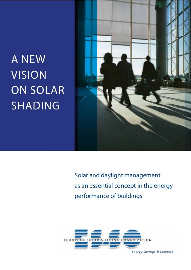 1 Solar and daylight management as an essential concept in the energy performance of buildings A NEW VISION ON SOLAR SHADI...