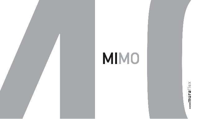 MIMO from Muraflex. Minimal. Modern. And so much more. MIMO de Muraflex. Minimal. Moderne. Et bien plus encore.