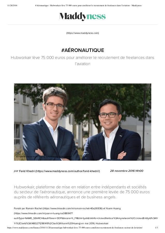 11/28/2016 #Aéronautique : Hubworkair lève 75 000 euros pour améliorer le recrutement de freelances dans l'aviation - Madd...