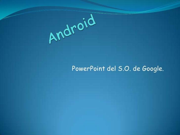 PowerPoint del S.O. de Google.