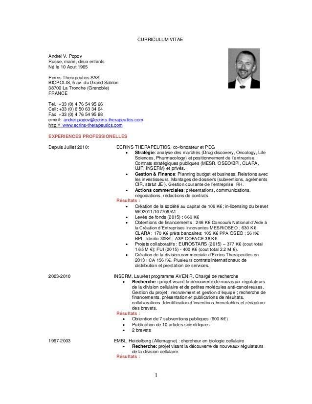 1 CURRICULUM VITAE Andrei V. Popov Russe, marié, deux enfants Né le 10 Aout 1965 Ecrins Therapeutics SAS BIOPOLIS, 5 av. d...