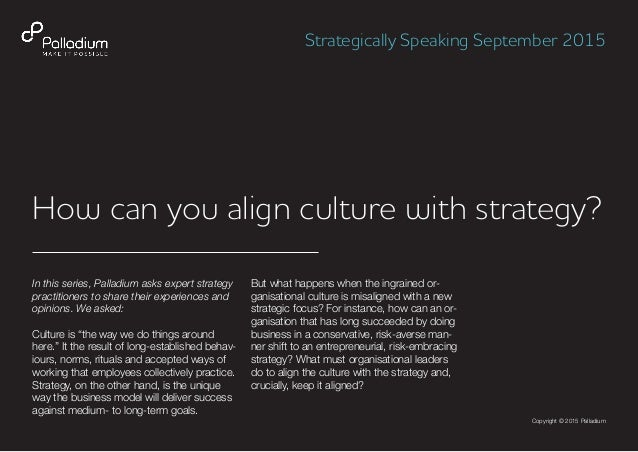 How can you align culture with strategy? In this series, Palladium asks expert strategy practitioners to share their exper...