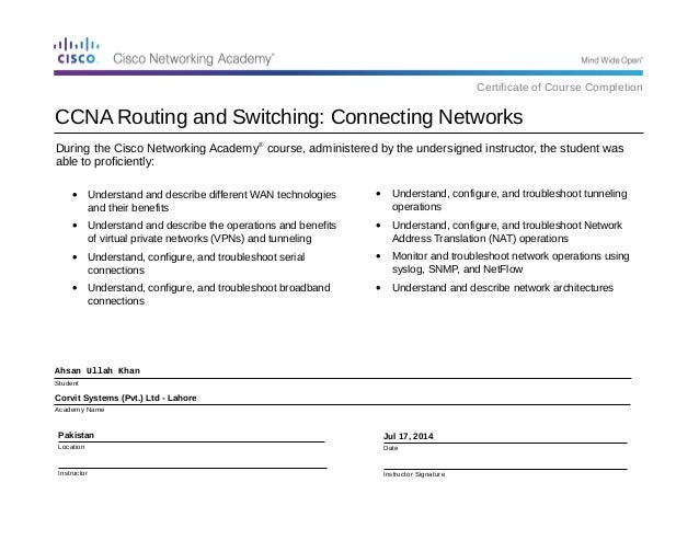 During the Cisco Networking Academy® course, administered by the undersigned instructor, the student was able to proficien...