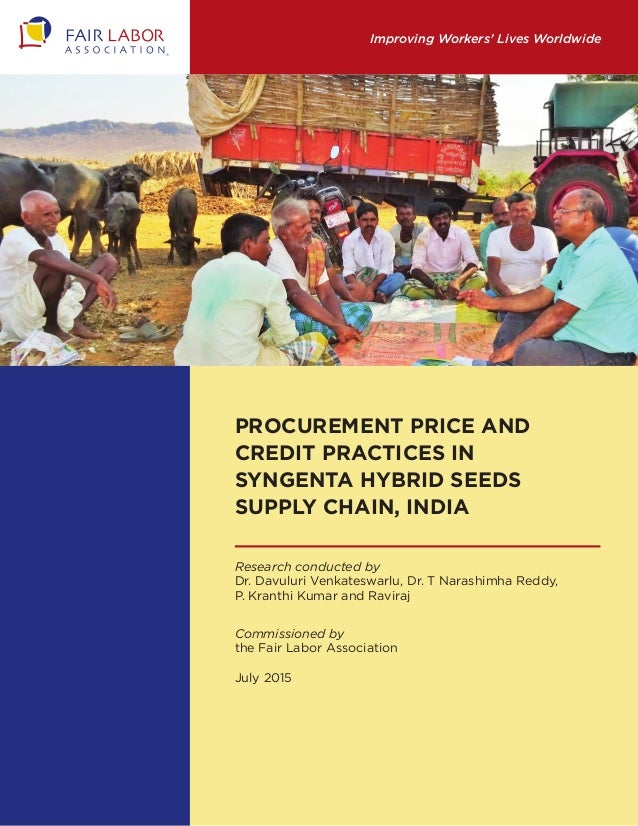 Improving Workers' Lives Worldwide Procurement Price and Credit practices in Syngenta Hybrid Seeds Supply Chain, India Res...