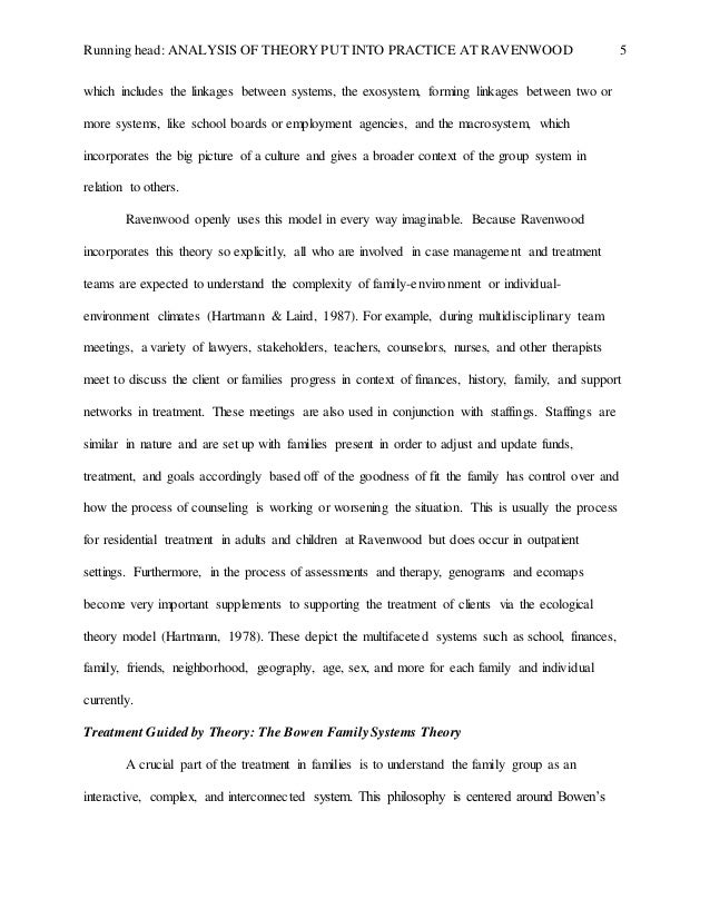 an analysis of bowens family systems theory Abstract in th last 15 years, a substantial number of studies have tested the theoretical validity of bowen family systems theory a review of this basic research provided empirical support for the relationship between differentiation and chronic anxiety, marital satisfaction, and psychological distress.