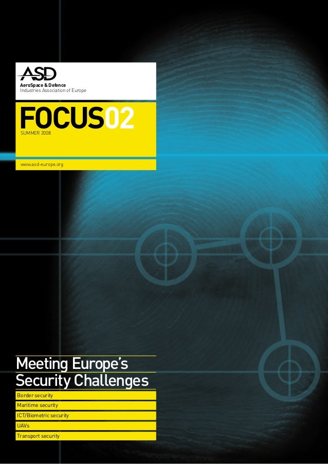 Meeting Europe's Security Challenges Border security Maritime security ICT/Biometric security UAVs Transport security Aero...