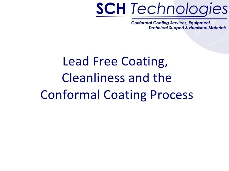Lead Free Coating,  Cleanliness and the Conformal Coating Process