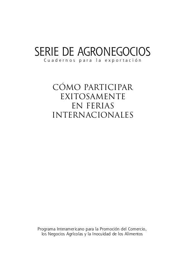 CÓmo participar exitosamente en ferias internacionales Programa Interamericano para la Promoción del Comercio, los Negocio...