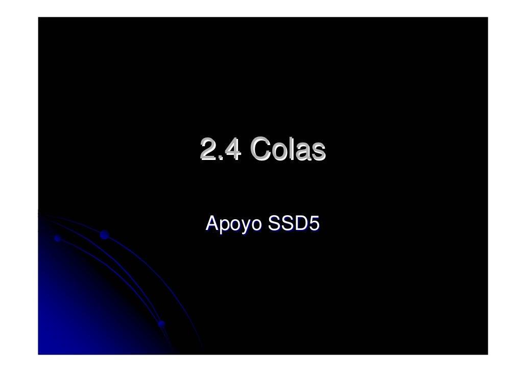 2.4 Colas  Apoyo SSD5