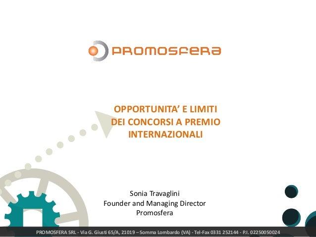 PROMOSFERA SRL - Via G. Giusti 65/A, 21019 – Somma Lombardo (VA) - Tel-Fax 0331 252144 - P.I. 02250050024 OPPORTUNITA' E L...