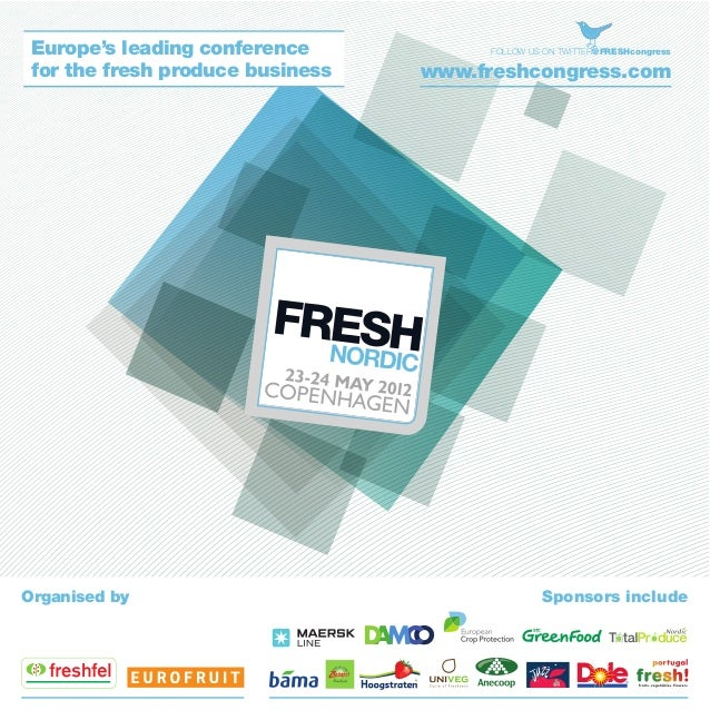 Europe's leading conference for the fresh produce business  Organised by  FOLLOW US ON TWITTER@FRESHcongress  www.freshcon...