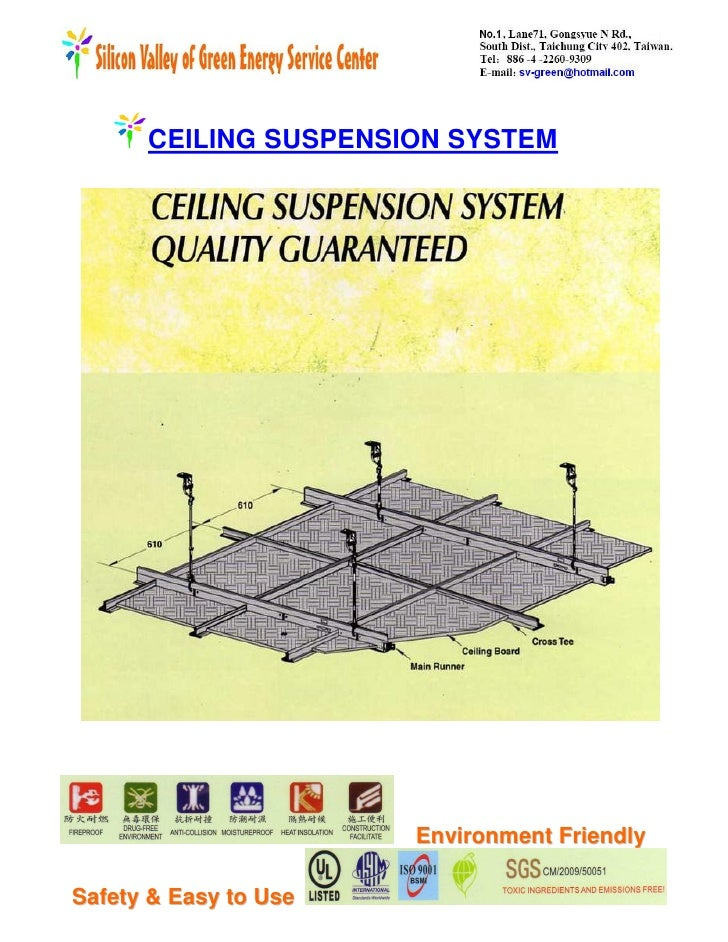CEILING SUSPENSION SYSTEM                            Environment Friendly  Safety & Easy to Use
