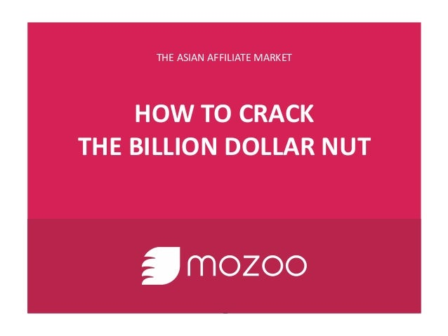 THE ASIAN AFFILIATE MARKET HOW TO CRACK THE BILLION DOLLAR NUT