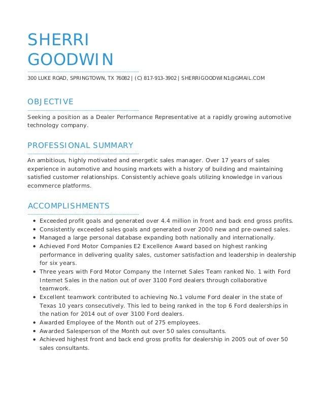 OBJECTIVE PROFESSIONAL SUMMARY ACCOMPLISHMENTS SHERRI GOODWIN 300 LUKE ROAD, SPRINGTOWN, TX 76082 | (C) 817-913-3902 | SHE...
