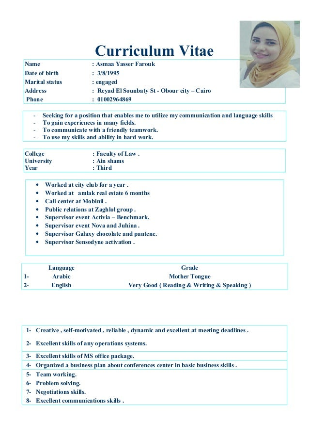 Curriculum Vitae Name : Asmaa Yasser Farouk Date of birth : 3/8/1995 Marital status : engaged Address : Reyad El Sounbaty ...