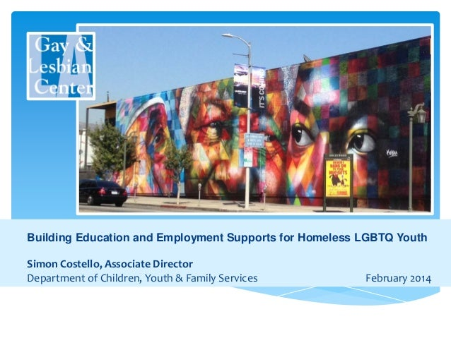 Building Education and Employment Supports for Homeless LGBTQ Youth  Company Name  Simon Costello, Associate Director Depa...