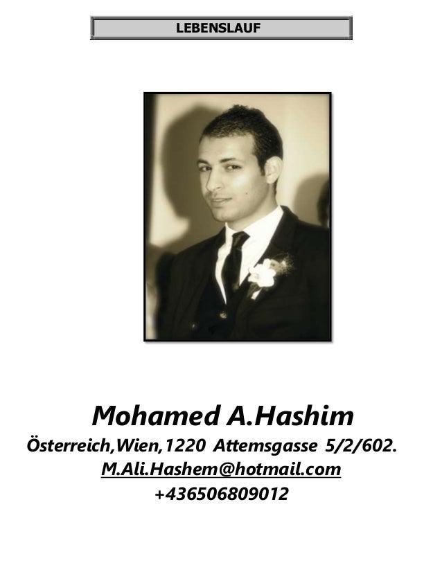 LEBENSLAUF Mohamed A.Hashim Österreich,Wien,1220 Attemsgasse 5/2/602. M.Ali.Hashem@hotmail.com +436506809012