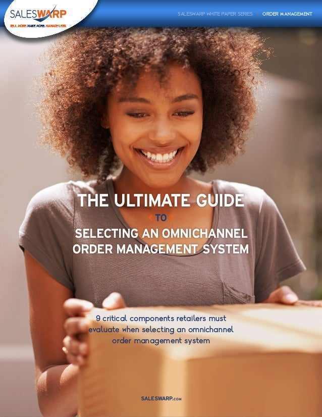 SALESWARP.COM 9 critical components retailers must evaluate when selecting an omnichannel order management system SALESWAR...