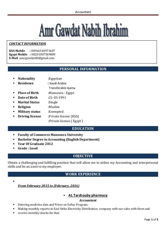 Accountant Page 1 of 3  PERSONAL INFORMATION  Nationality :Egyptian  Residence : Saudi Arabia Transferable Iqama  Plac...