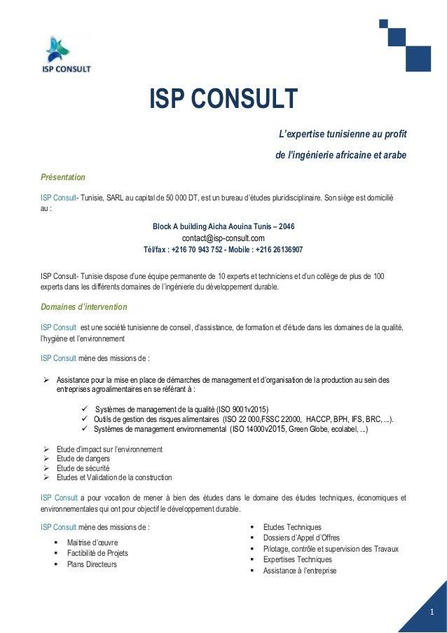 1 ISP CONSULT L'expertise tunisienne au profit de l'ingénierie africaine et arabe Présentation ISP Consult- Tunisie, SARL ...