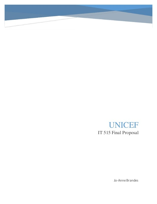 UNICEF IT 515 Final Proposal Jo-AnneBrandes