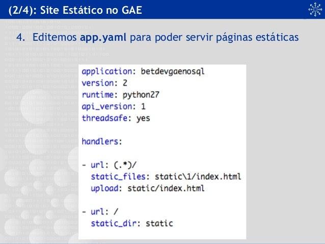 (2/4): Site Estático no GAE 4. Editemos app.yaml para poder servir páginas estáticas