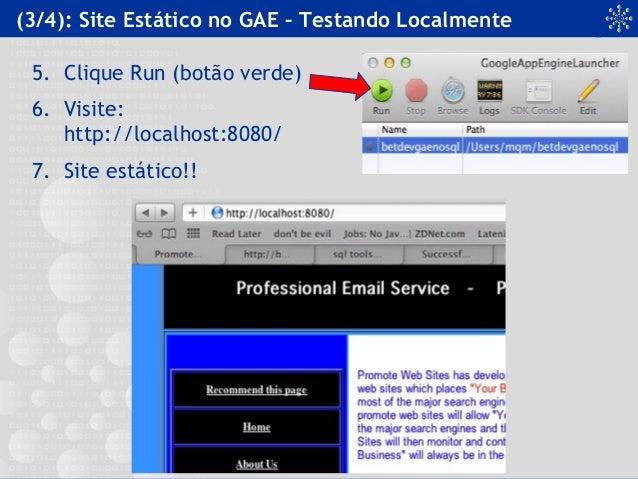 (3/4): Site Estático no GAE – Testando Localmente 5. Clique Run (botão verde) 6. Visite: http://localhost:8080/ 7. Site es...