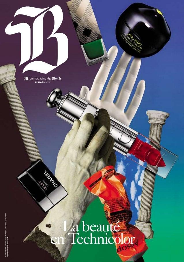 La beauté en Technicolor SupplémentàMLemagazineduMondeno 131dusamedi22mars2014. Nepeutêtrevenduséparément. 22 mars 2014