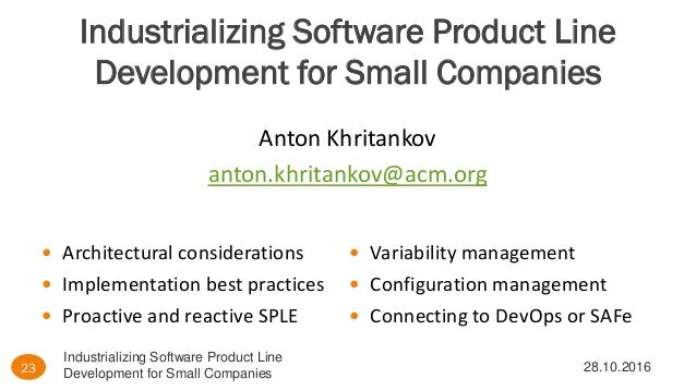 Industrializing software product line development for for Product development companies