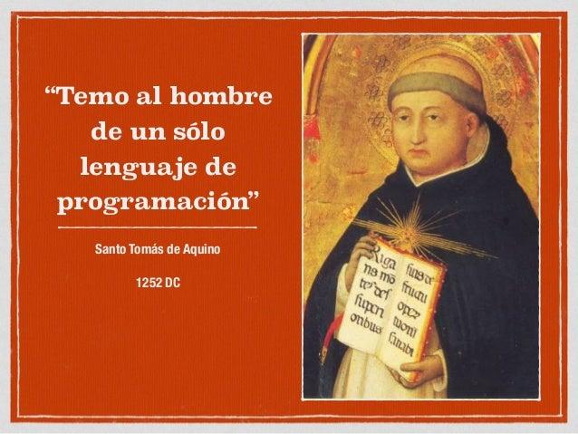 El programador políglota Todos somos programadores políglotas Java Script SQL HTML XML JAVA