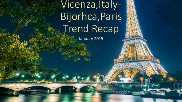Vicenza,Italy- Bijorhca,Paris Trend Recap January 2015