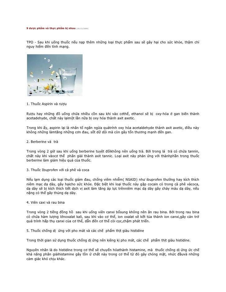 9 dược phẩm và thực phẩm kị nhau [28/12/2009]<br />TPO - Sau khi uống thuốc nếu nạp thêm những loại thực phẩm sau sẽ gây h...