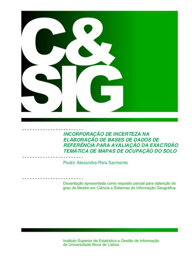 1 INCORPORAÇÃO DE INCERTEZA NA ELABORAÇÃO DE BASES DE DADOS DE REFERÊNCIA PARA AVALIAÇÃO DA EXACTIDÃO TEMÁTICA DE MAPAS DE...
