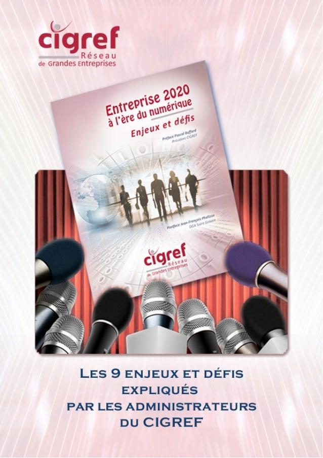 L'entreprise 2020 à l'ère du numérique...  2  L'Entreprise 2020  à l'ère du numérique  Enjeux et défis  Lors de l'Assemblé...