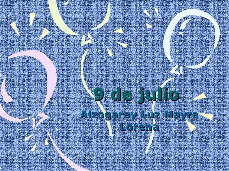 9 de julioAlzogaray Luz Mayra      Lorena