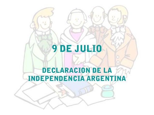 9 DE JULIO DECLARACION DE LA INDEPENDENCIA ARGENTINA