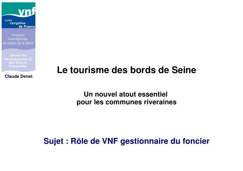 Direction   Interrégionaledu bassin de la Seine    Service du développement et   des Affaires   Domaniales.               ...