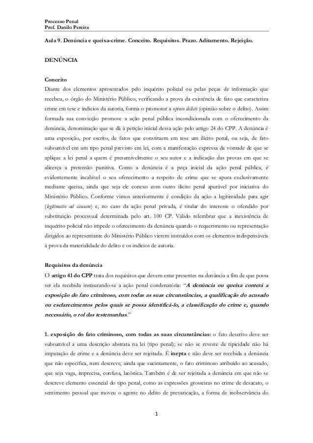 Processo Penal Prof. Danilo Pereira  Aula 9. Denúncia e queixa-crime. Conceito. Requisitos. Prazo. Aditamento. Rejeição. D...