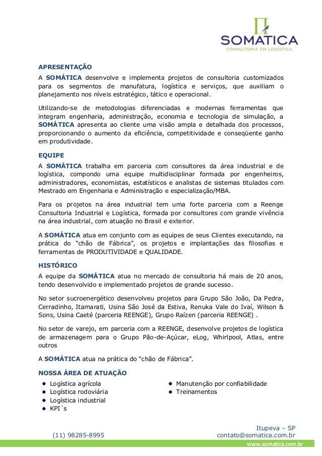 Itupeva – SP (11) 98285-8995 contato@somatica.com.br www.somatica.com.br APRESENTAÇÃO A SOMÁTICA desenvolve e implementa p...