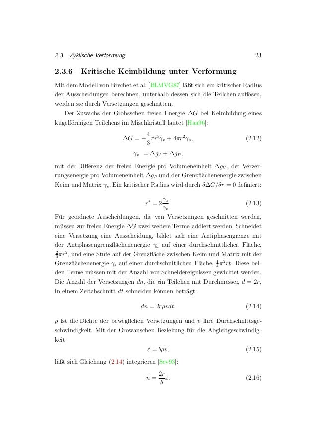 2.3 Zyklische Verformung 23 2.3.6 Kritische Keimbildung unter Verformung Mit dem Modell von Brechet et al. [BLMVG87] l¨aßt...