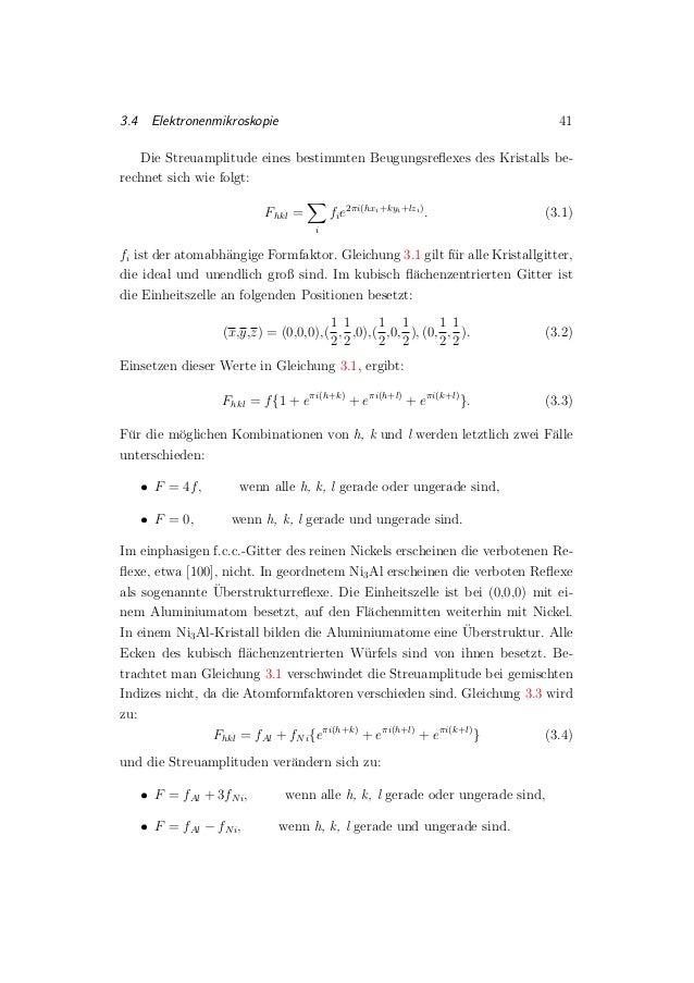 3.4 Elektronenmikroskopie 41 Die Streuamplitude eines bestimmten Beugungsreflexes des Kristalls be- rechnet sich wie folgt:...