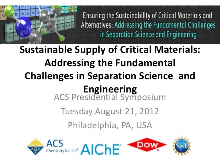 Sustainable Supply of Critical Materials:     Addressing the Fundamental Challenges in Separation Science and             ...