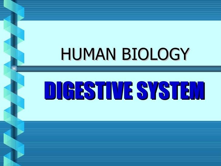 HUMAN BIOLOGY DIGESTIVE SYSTEM